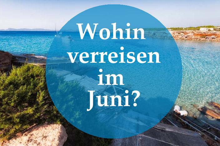 Wohin verreisen im Juni? Reise-Blog Tipps Juni-Reiseziele