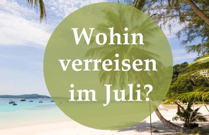 Wohin verreisen im Juli