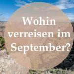 Wohin verreisen im September?