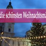 Die schönsten Weihnachtsmärkte: 10 Tipps!