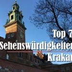 Sehenswürdigkeiten Krakau: 7 Tipps für deine Reise