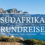 Südafrika Rundreise: Planung, Tipps und Gedanken