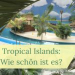 Tropical Islands Berlin: Die Südsee Deutschlands
