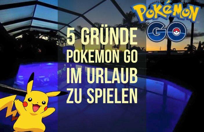 Pokémon Go im Urlaub